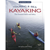 Touring & Sea Kayaking: The Essential Skills & Safety (BOK)