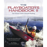 The Playboater's Handbook II: The Ultimate Guide to Freestyle Kayaking (BOK)