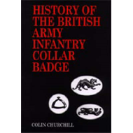 History of the British Army Infantry Collar Badge (BOK)