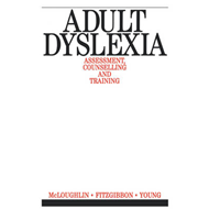 Adult Dyslexia: Assessment, Counselling and Training (BOK)