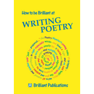 How to be Brilliant at Writing Poetry (BOK)
