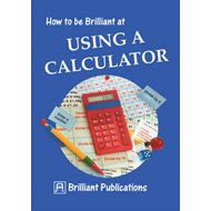 How to be Brilliant at Using a Calculator (BOK)