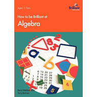 How to be Brilliant at Algebra (BOK)