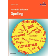 How to be Brilliant at Spelling (BOK)