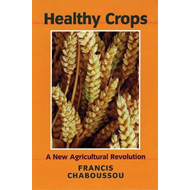 Healthy Crops: A New Agricultural Revolution (BOK)