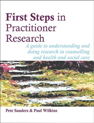 First Steps in Practitioner Research (BOK)