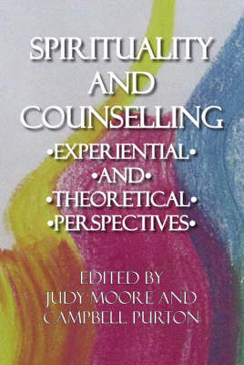 Spirituality and Counselling: Experiential and Theoretical Perspectives (BOK)