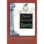 Teach Yourself Doric: A Course for Beginners (BOK)
