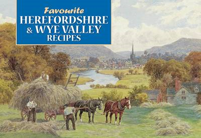 Favourite Recipes from Herefordshire and the Welsh Marches (BOK)