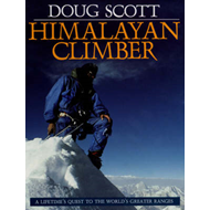 Himalayan Climber: A Lifetime's Quest to the World's Greater Ranges (BOK)