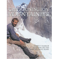 Chris Bonington Mountaineer: Thirty Years of Climbing on the World's Great Peaks (BOK)