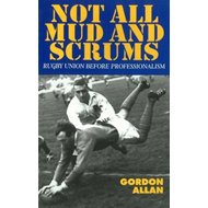 Not All Mud and Scrums (BOK)