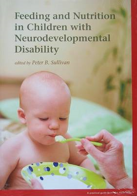 Feeding and Nutrition in Children with Neurodevelopmental Disability (BOK)