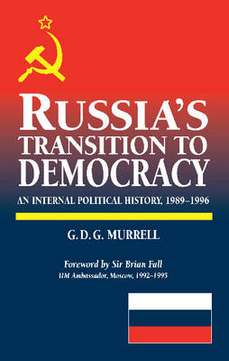 Russia's Transition to Democracy: An Internal Political History, 1989-1996 (BOK)