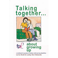 Talking Together... About Growing Up: A Workbook for Parents of Children with Learning Disabilities (BOK)