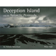 Deception Island and the Antarctic Peninsula: An Artistic Adventure (BOK)