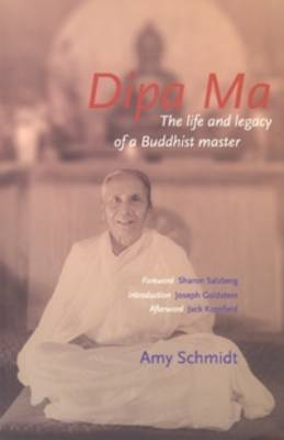 Dipa Ma: The Life and Legacy of a Buddhist Master (BOK)