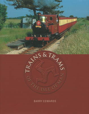 Trains and Trams of the Isle of Man (BOK)