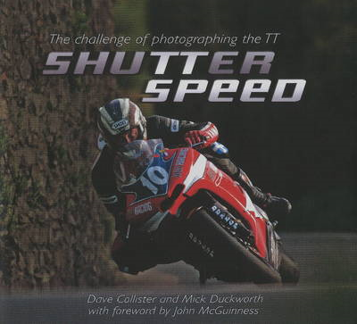 Shutter Speed: The Challenge of Photographing the TT (BOK)