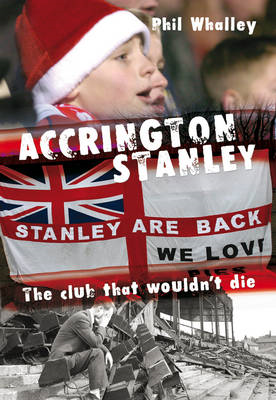 Accrington Stanley: The Club That Wouldn't Die (BOK)