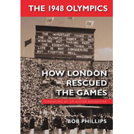 The 1948 Olympics: How London Rescued the Games (BOK)