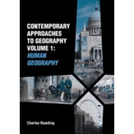 Contemporary Approaches to Geography: v. 1: Human Geography (BOK)
