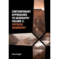 Contemporary Approaches to Geography: v. 2: Physical Geography (BOK)
