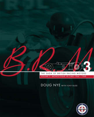 BRM: The Saga of British Racing Motors: V. 3: V8 Monologue Cars 1964-1968 (BOK)
