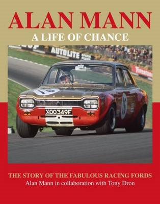Alan Mann - A Life of Chance: The Story of the Fabulous Racing Fords (BOK)