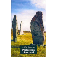 Wee Guide to Prehistoric Scotland (BOK)