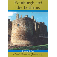 Castles of Edinburgh and the Lothians: Castle Touring Guide (BOK)