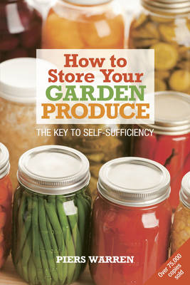 How to Store Your Garden Produce: The Key to Self-sufficiency (BOK)