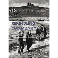 Rekindling Community: Connecting People, Environment and Spirituality (BOK)