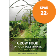 Produktbilde for How to Grow Food in Your Polytunnel - All Year Round (BOK)