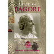 A Taste of Tagore: Poetry, Prose & Prayers (BOK)