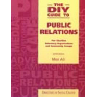 The DIY Guide to Public Relations: For Charities, Voluntary Organisations and Community Groups (BOK)