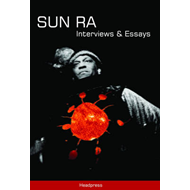 Sun Ra: Interviews and Essays (BOK)