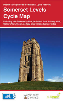 Somerset Levels Cycle Map: Including the Strawberry Line, Bristol to Bath Railway Path, Colliers Way (BOK)