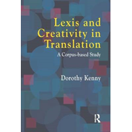 Lexis and Creativity in Translation (BOK)