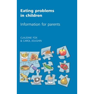 Eating Problems in Children: Information for Parents (BOK)