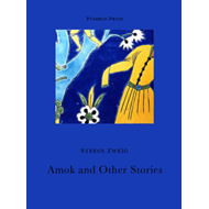 "Amok and Other Stories: ""Amok""; ""The Star Above the Forest""; ""Leporella""; ""Incident on Lake Geneva"" (BOK)"