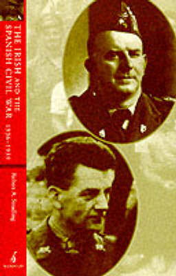 the irish in the spanish civil In the 1930s, nearly 1,000 irishmen followed in the long tradition of foreign service by enlisting to fight in the spanish civil war some fought with the nationalist forces and others joined the republicans.