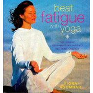 Beat Fatigue with Yoga: A Step-by-step Guide (BOK)