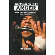 Armed With Anger: How UK Punk Survived the Nineties (BOK)
