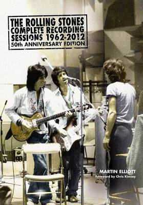 Rolling Stones Complete Recording Sessions 1962-2012 (BOK)