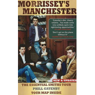 Morrissey's Manchester: The Essential Smiths Tour (BOK)