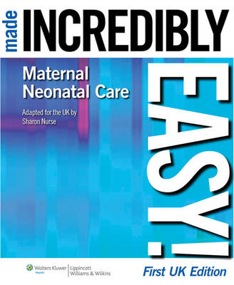 Maternal-Neonatal Care Made Incredibly Easy! UK Edition (BOK)