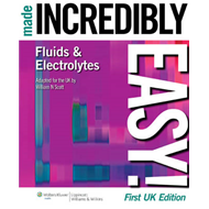 Fluids and Electrolytes Made Incredibly Easy! (BOK)