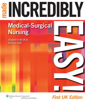 Medical-Surgical Nursing Made Incredibly Easy! UK edition (BOK)