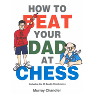 How to Beat Your Dad at Chess (BOK)
